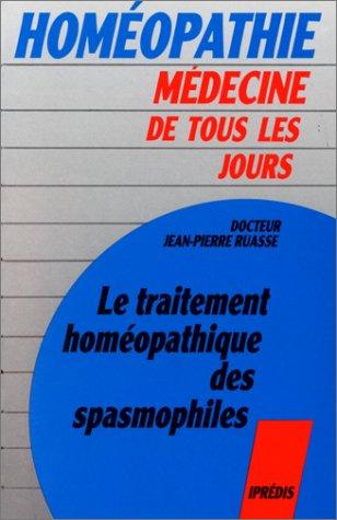 Le traitement homéopathique des spasmophiles par Jean-Pierre Ruasse