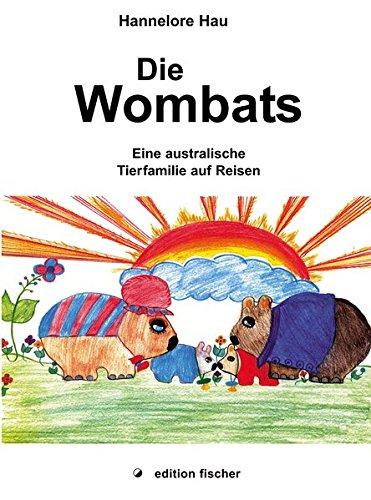 Die Wombats: Eine australische Tierfamilie auf Reisen (edition fischer)