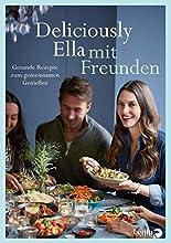 Deliciously Ella mit Freunden: Gesunde Rezepte zum gemeinsamen Genießen hier kaufen