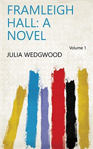 Framleigh Hall: a novel Volume 1 (1 Wedgwood)