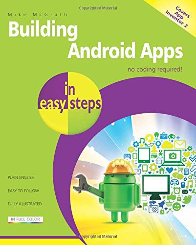 51N8fMzurnL Building Android Apps in Easy Steps: Covers App Inventor 2
