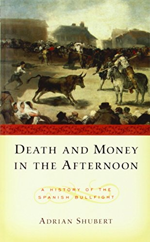Death in the Afternoon: A History of the Spanish Bullfight by Adrian Shubert (7-Jun-2001) Paperback