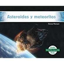 Asteroides y Meteoritos (Asteroids & Meteoroids) (Spanish Version) (Nuestra galaxia/ Our Galaxy)