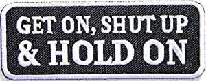 GET ON SHUT UP HOLD ON Funny Motorcycles Outlaw Hog MC Biker Rider Hippie Punk Rock funny Ecusson brode Ecussons Imprimes patch Sew Iron on Embroidered