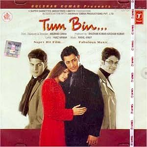 Tum bin (Hindi Music/ Bollywood Songs / Film Soundtrack / Priyanshu Chatterjee / Sandali Sinha / Various Artists/ Nikhil- Vinay)