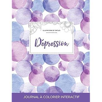 Journal de Coloration Adulte: Depression (Illustrations de Tortues, Bulles Violettes)