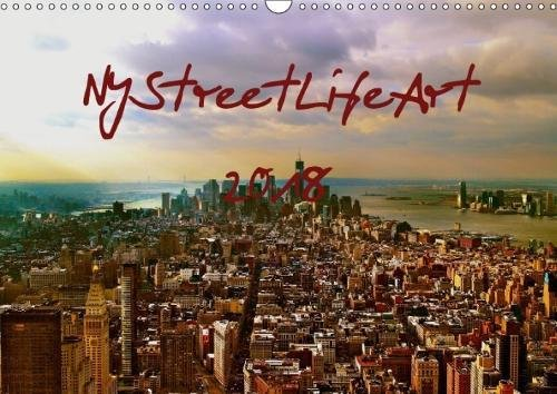 NYStreetLifeArt 2018 / UK-Version (Wall Calendar 2018 DIN A3 Landscape): New York City in the streets with life (Monthly calendar, 14 pages ) (Calvendo Places) [Kalender] [Apr 01, 2017] Dorn, Markus