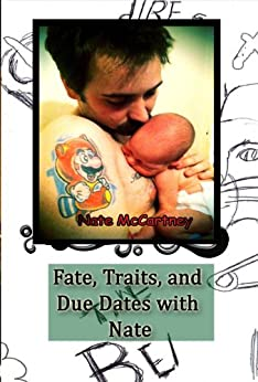 Fate, Traits, and Due Dates with Nate by [McCartney, Nate]