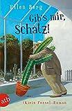 Gib's mir, Schatz!: (K)ein Fessel-Roman - Ellen Berg