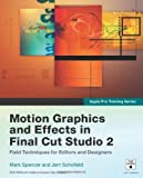 Apple Pro Training Series: Motion Graphics and Effects in Final Cut Studio 2 by Mark Spencer (2007-06-22)