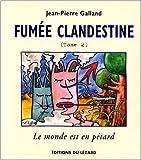 fum?e clandestine tome 2 de jean pierre galland j p galland 26 ao?t 1998