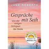 Gespräche mit Seth: Von der ewigen Gültigkeit der Seele (German Edition)