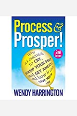 [(Process and Prosper)] [ By (author) Wendy Harrington ] [June, 2014] Paperback
