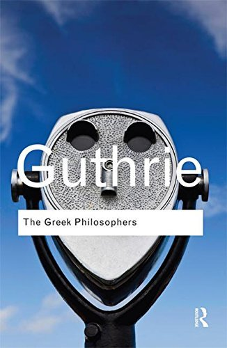 The Greek Philosophers: from Thales to Aristotle (Routledge Classics) by W. K. C. Guthrie (2016-01-29)
