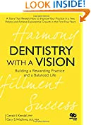 #5: Dentistry with a Vision: Building a Rewarding Practice and a Balanced Life