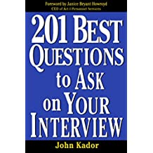 201 Best Questions To Ask On Your Interview (English Edition)
