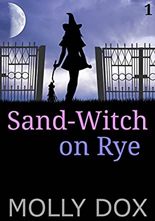 Sand-Witch on Rye (The Soup and Sand-Witch Cozy Mystery Series Book 1 ...