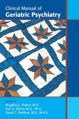 Clinical Manual of Geriatric Psychiatry by Mugdha E. Thakur MD, Dan G. Blazer MD PhD, David C. Steffens (2013) Paperback