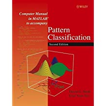 Computer Manual in MATLAB to Accompany Pattern Classification, Second Edition by David G. Stork (2004-04-08)