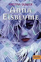 Anna Eisblume: Roman (Gulliver)