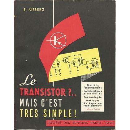 Le transistor ?, mais c'est très simple