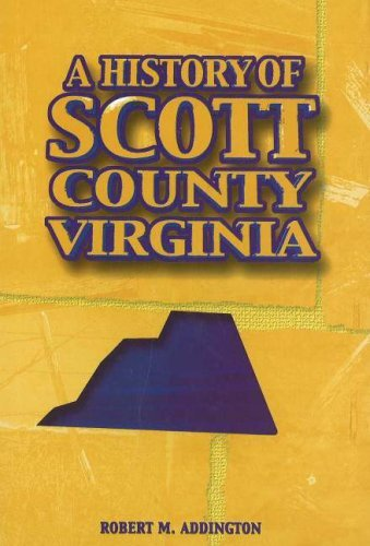 A History of Scott County, Virginia by Robert M. Addington (1992-01-01)