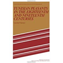 Tunisian Peasants in the Eighteenth and Nineteenth Centuries (Studies in Modern Capitalism)