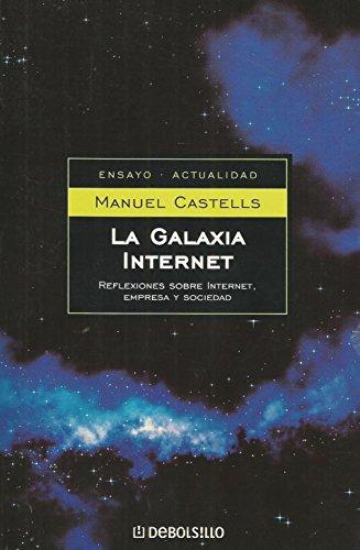 Galaxia internet, la: 5 (Ensayo (debolsillo)) por Manuel Castells