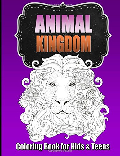 Animal Coloring Book for Older Kids & Teens ~ Perfect for Boys & Girls: Unique Teen Coloring Book with Zentangle & Mandala Animal Patterns for Hours ... for Kids (Teen Coloring Books, Band 1) (Zen Color Kids)
