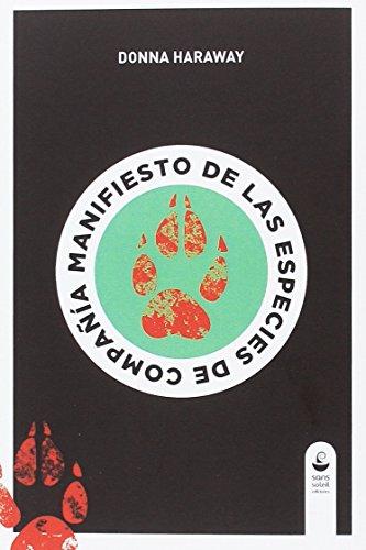 Manifiesto de las especies de compañía: Perros, personas y la alteridad significativa (Chiribitas) por Donna Haraway