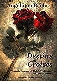 Destins croisés: Nouvelle inspirée d'une histoire d'amour vraie