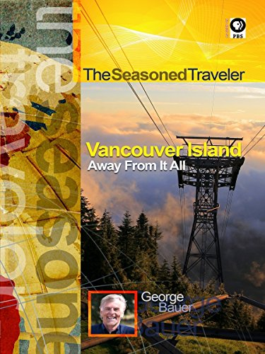 The Seasoned Traveler Vancouver Island Away From It All [OV]