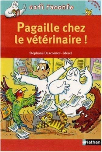 Pagaille chez le vétérinaire ! de Stéphane Descornes,Mérel (Illustrations) ( 26 juillet 2007 ) par Mérel (Illustrations) Stéphane Descornes