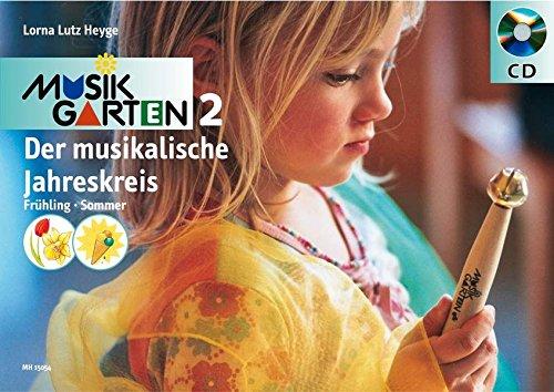 Musikgarten 2, m. Audio-CD. Der musikalische Jahreskreis. Frühling und Sommer -