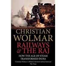 Railways and The Raj: How the Age of Steam Transformed India (English Edition)