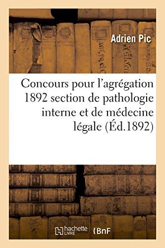 Concours pour l'agrgation 1892 section de pathologie interne et de mdecine lgale