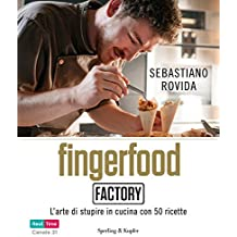 Fingerfood factory: L'arte di stupire in cucina con 50 ricette (Italian Edition)