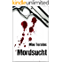 Mordsucht (Ratz-Thriller 2) (German Edition)