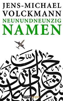 Neunundneunzig Namen (Kindle Single) von [Volckmann, Jens-Michael]