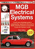 MGB Electrical Systems - Updated & Revised New Edition (Essential Manual Series)