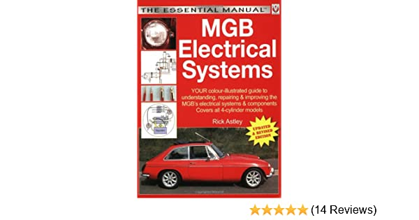 mgb electrical systems - updated & revised new edition (essential manual  series): amazon co uk: rick astley: 9781845842291: books