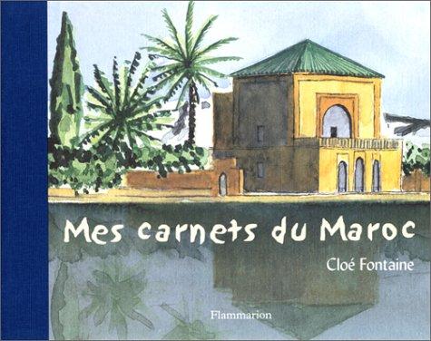 Mes carnets du Maroc par Cloé Fontaine