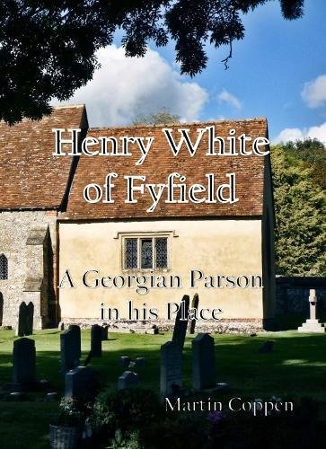 Henry White of Fyfield: A Georgian Parson in his Place -