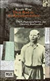 Dem Rad in die Speichen fallen. Die Lebensgeschichte des Dietrich Bonhoeffer