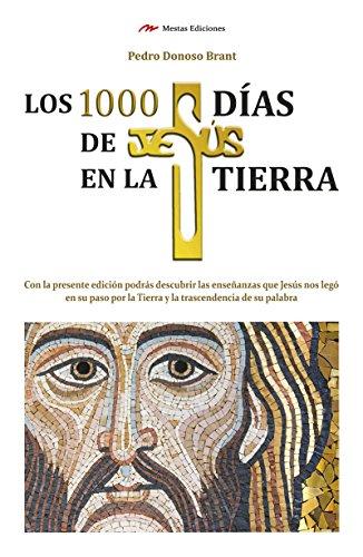Los 1000 días de Jesús en la Tierra (Temas de Hoy nº 4) por Pedro Donoso Brant