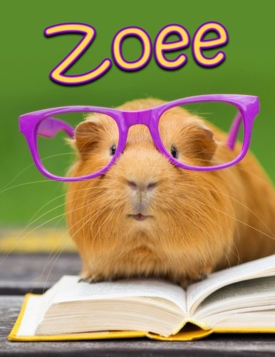 Zoee: Personalized Book with Name, Journal, Notebook, Diary, 105 Lined Pages, 8 1/2