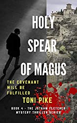 Holy Spear of Magus: The covenant will be fulfilled (The Jotham Fletcher Mystery Thriller Series Book 4) (English Edition)