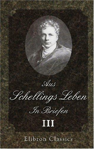 Aus Schellings Leben. In Briefen: Band 3: 1821-1854