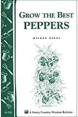 Grow the Best Peppers (Storey Publishing bulletin) Paperback