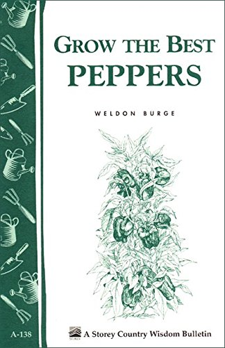 Grow the Best Peppers: Storey's Country Wisdom Bulletin A-138 (Storey Publishing Bulletin ; A-138) (English Edition) - Deck-mulch